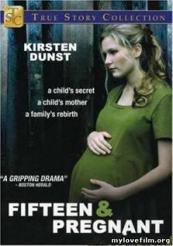 фильм 15-летняя и беременная скачать